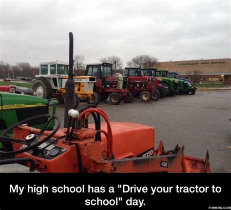Tractor Meme - drive your tractor to school day memes com