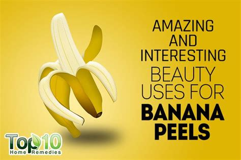 Banana Medicinal And Cosmetic Value by 10 Amazing And Interesting Uses For Banana Peels