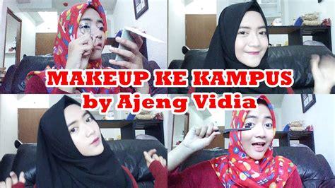 tutorial makeup ke kus tutorial makeup ke kampus simple makeup ajeng vidia