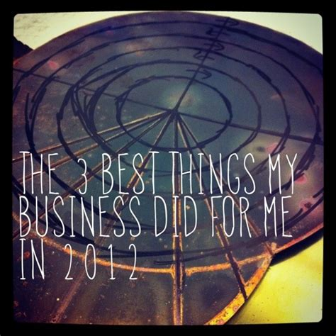 Designing An Mba by The 3 Best Things My Business Did For Me In 2012