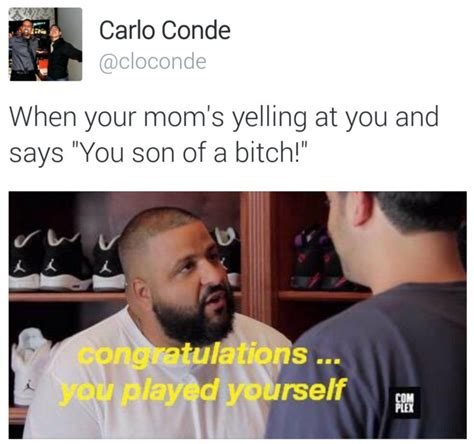 Little Bitch Memes - when your mom yells quot you son of a bitch