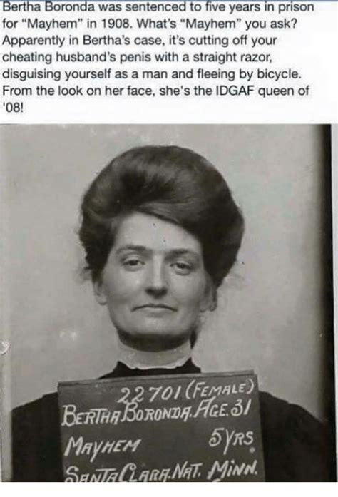 Cheating Husband Meme - bertha boronda was sentenced to five years in prison for mayhem in 1908 what s mayhem you ask