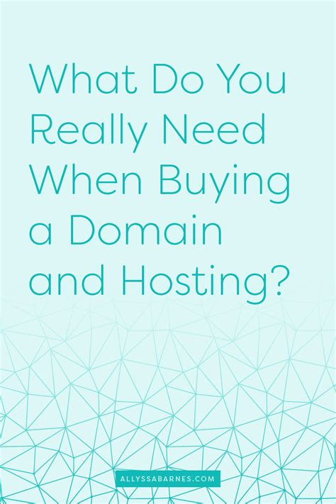 what you need to do when buying a house what do you really need when buying a domain and hosting allyssa barnes