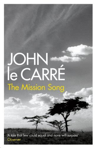 libro the mission song a most wanted man english edition narrativa contemporanea panorama auto