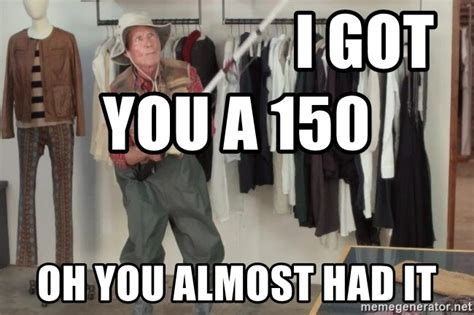 State Farm Fisherman Meme - i got you a 150 oh you almost had it state farm