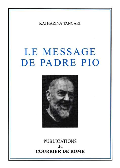 le message le message du padre pio courrier de rome
