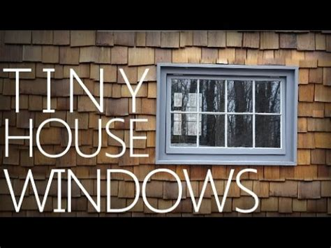 houses with small windows building a tiny house 4 making windows youtube