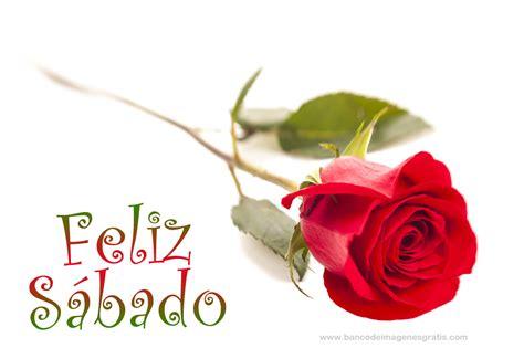 imagenes de feliz sabado con rosas rojas banco de im 193 genes 161 feliz s 225 bado 7 postales para