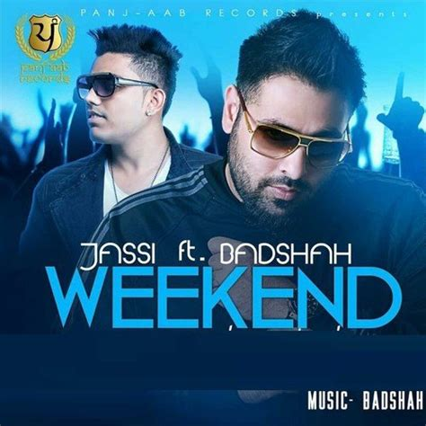 weekend mp3 weekend song by jassi and ft badshah from weekend