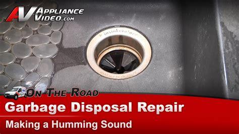 garbage disposal repair diagnostic humming not working