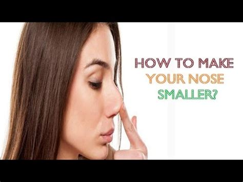 how to make your bigger how to make your nose smaller naturally without makeup or surgery