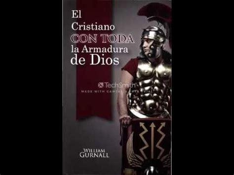 libro el cristiano con toda el cristiano con toda la armadura de dios audio libro william gurnall cap 2 youtube