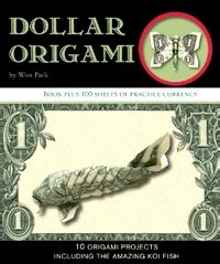 Dollar Bill Origami Book - origami books by won park gilad s origami page