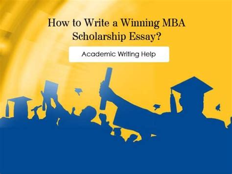 How To Get A Scholarship For Mba At Havard by How To Write A Prizewinning Scholarship Essay Assignment