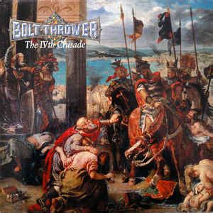 bolt thrower the ivth crusade at discogs