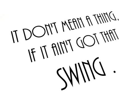 swing dance quotes quotes about swing music quotesgram