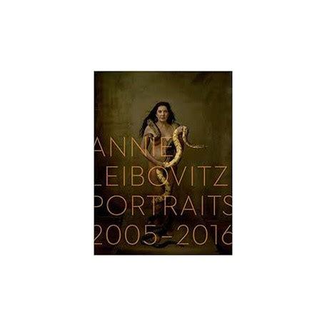 annie leibovitz portraits 2005 2016 annie leibovitz portraits 2005 2016 meteor