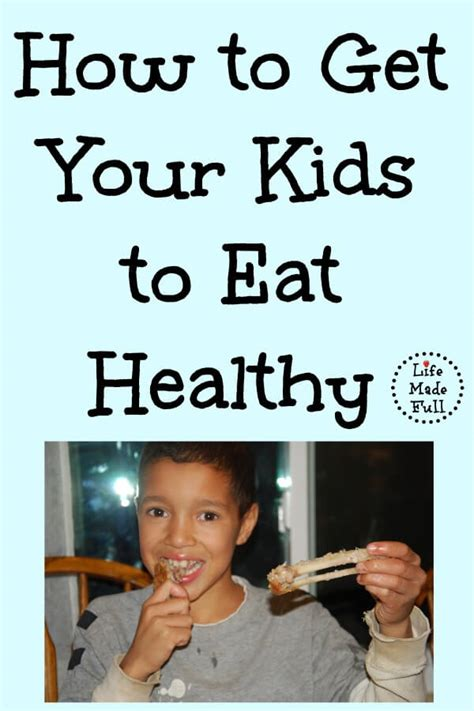 how to get my to eat how to get your to eat healthy food made