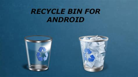 recycle bin android how to add recycle bin feature on an android device