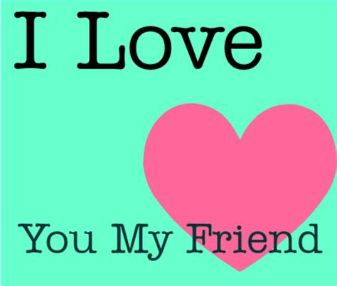imagenes de i love you friends i love you my friend heart friends myniceprofile com