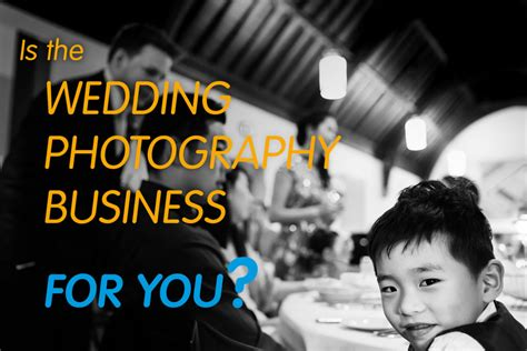 Wedding Photography Business by Is The Wedding Photography Business For You It Depends