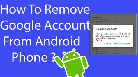 how to remove account from android phone how to remove account from android phone