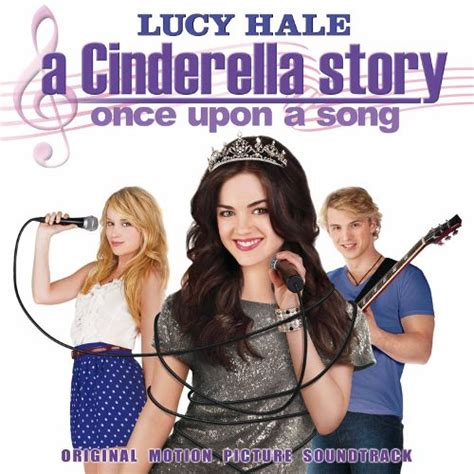 Soundtrack Film Cinderella Once Upon A Song | a cinderella story once upon a song lucy hale songs