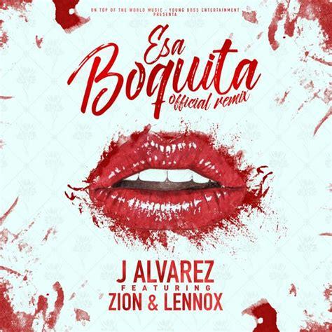 zion and lennox hola mp3 j alvarez ft zion lennox esa boquita official remix