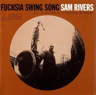 sam rivers fuchsia swing song il nuovo giardino magnetico herbie nichols charlie