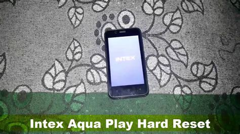 intex aqua young pattern unlock intex aqua play hard reset pattern unlock youtube