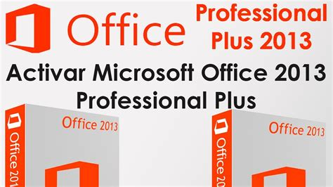 office plus activar microsoft office professional plus 2013 youtube