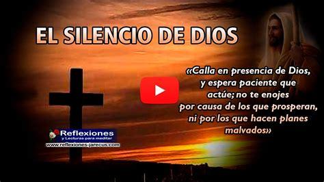 los silencios de el el silencio de dios reflexi 243 n cristiana youtube