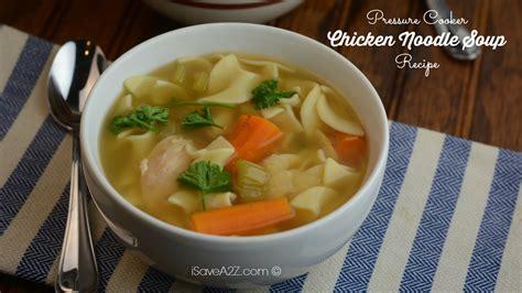 pressure cooker chicken noodle soup recipe isavea2z com