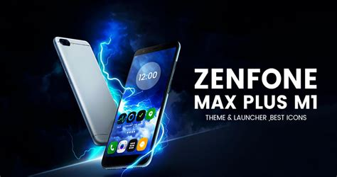 zenfone themes google plus theme for asus zenfone max plus max plus m1 android