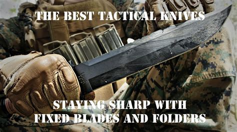 what is the fastest 10 best tactical knives 2018 stay sharp gear hub