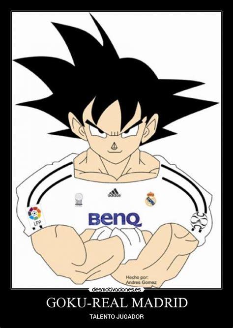 Imagenes De Goku Real Madrid | goku real madrid desmotivaciones