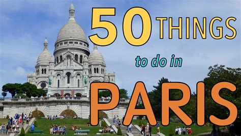 best things to see in paris 50 things to do in paris france top attractions travel