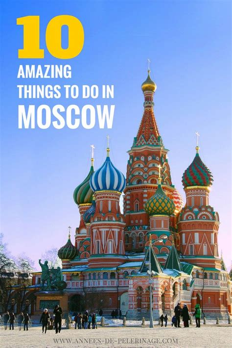get a list of top 10 tourist places 10 amazing things to do in moscow russia a list of all