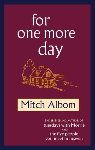 Mitch Albom For One More Day for one more day by mitch albom book sanctuary