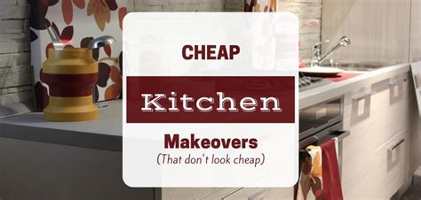 Design on a Dime Renovation Ideas for a Cheap Kitchen Makeover