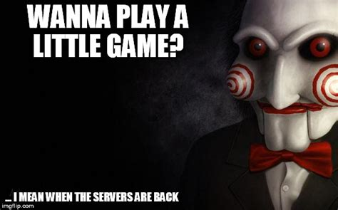 I Wanna Play A Game Meme - jigsaw imgflip