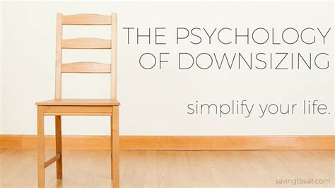 how to downsize your stuff the psychology of downsizing minimize your stuff