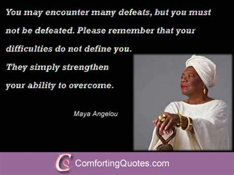 we still him to overcome challenges in caregiving achieve goals travel and enjoy books overcoming obstacles quotes angelou quotesgram