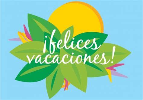 imagenes vacaciones para pin im 225 genes carteles y gifs animados con frases bonitas de
