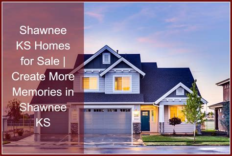 Kansas Cabins For Sale by Shawnee Ks Homes For Sale Create Memories In Shawnee
