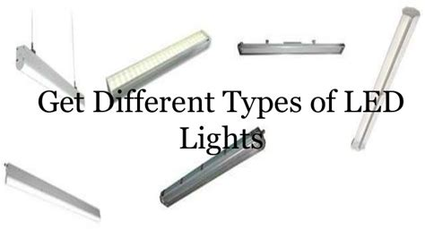 different types of led lights get different types of led lights