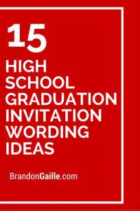 15 high school graduation invitation wording ideas invitation wording graduation and