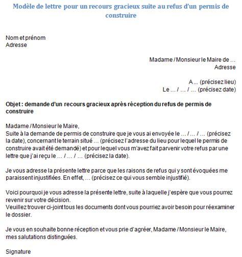 Modele Lettre De Recours Pour Un Refus De Visa Court Séjour Le Recours Gracieux Au Refus De Permis De Construire Lettre Et Conseil