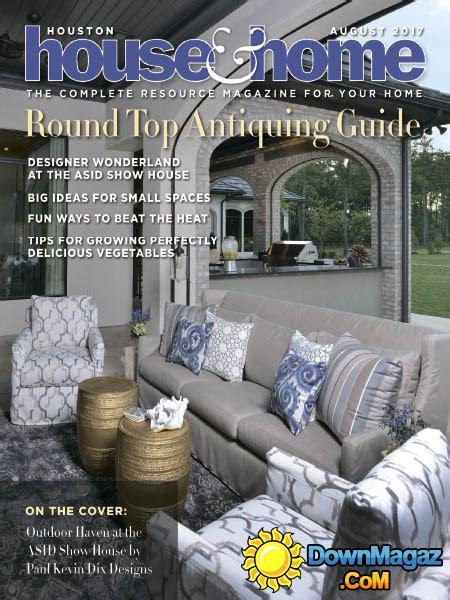 houston home design magazine houston house home 08 2017 187 download pdf magazines