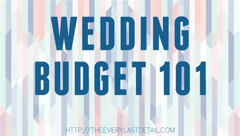 Wedding Budget Recommendations by Wedding Budget 101 Every Last Detail